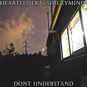 Dont Understand (feat. Sergeyminin)