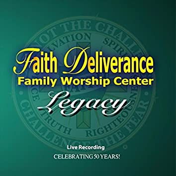 Faith Deliverance Family Worship Center Legacy: Celebrating 50 Years! (Live)