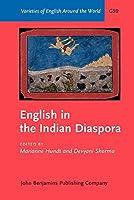 English in the Indian Diaspora (Varieties of English Around the World)