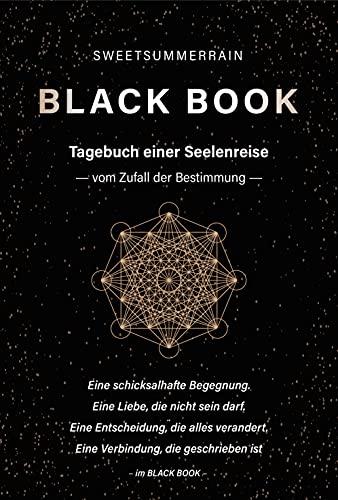 BLACK BOOK: Tagebuch einer Seelenreise -vom Zufall der Bestimmung-