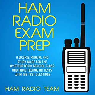 Ham Radio Exam Prep     A License Manual and Study Guide for the Amateur Radio General Class and Radio Technician Tests with 100 Test Questions              By:                                                                                                                                 Ham Radio Team                               Narrated by:                                                                                                                                 Jim D. Johnston                      Length: 11 hrs and 39 mins     1 rating     Overall 4.0