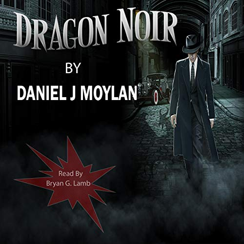 Dragon Noir     Dragon Cycles, Book 1              By:                                                                                                                                 Daniel Moylan                               Narrated by:                                                                                                                                 Bryan G. Lamb                      Length: 6 hrs and 47 mins     Not rated yet     Overall 0.0