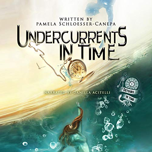 Undercurrents in Time Audiobook By Pamela Schloesser Canepa cover art