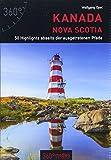 Kanada - Nova Scotia - 50 Highlights abseits der ausgetretenen Pfade