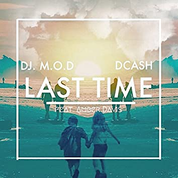 Last Time (feat. DCash and Amber Davis)