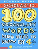 Scholastic 100 Vocabulary Words Kids Need to Know by 4th Grade 英語 アクティビティブック