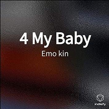 4 My Baby