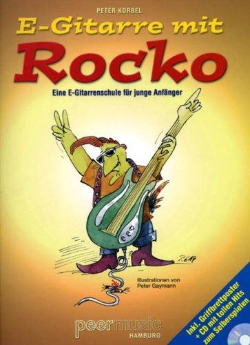 E-Gitarre mit Rocko. E-Gitarre - eine E-Gitarrenschule für junge Anfänger / Noten