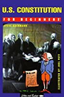 U.S. Constitution for Beginners: Union and the Constitution (Writers and Readers Documentary Comic Book)