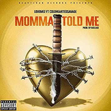 Momma Told Me (feat. Coldheartedsavage)