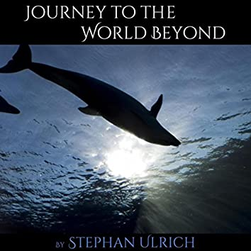 Journey to the World Beyond