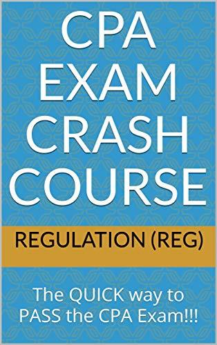 CPA Exam Crash Course  Regulation REG: The QUICK way to PASS the CPA Exam