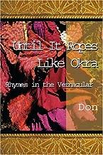 Until It Ropes Like Okra: Rhymes in the Vernacular