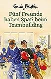 Fünf Freunde haben Spaß beim Teambuilding: Enid Blyton für Erwachsene (German Edition)