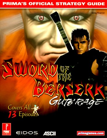 Sword of the Beserk: Guts' Rage (Prima's Official Strategy Guides)