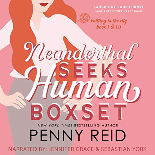 Neanderthal Seeks Human BoxSet: A Workplace Romance, 2020 Revised and Expanded Edition: Knitting in the City, Book 1 & 1.5