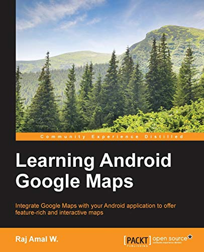 Ylsebook learning android google maps by raj amal w baqczru easy you simply klick learning android google maps book download link on this page and you will be directed to the free registration form after the free fandeluxe Choice Image