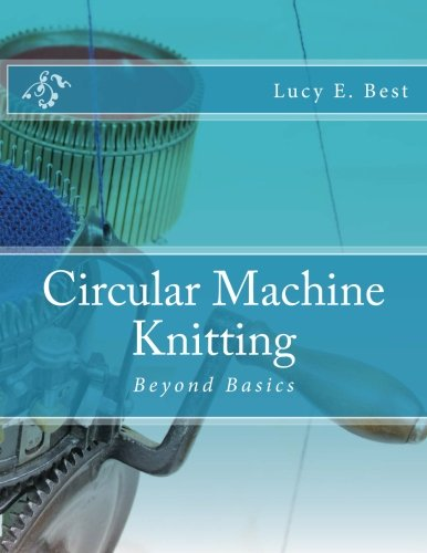 Circular Machine Knitting:: Beyond Basics