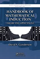 Handbook of Mathematical Induction: Theory and Applications (Discrete Mathematics and Its Applications)