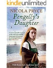 Pengelly's Daughter: A sweeping historical saga for fans of Poldark (Cornish Saga Book 1)