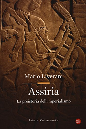 Assiria. La preistoria dell'imperialismo