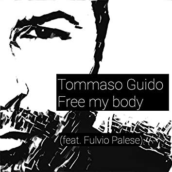 Free My Body (feat. Fulvio Palese)
