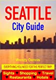 Seattle City Guide - Sightseeing, Hotel, Restaurant, Travel & Shopping Highlights (English Edition)