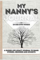 My Nanny's Journal: A Guided Life Legacy Journal To Share Stories, Memories and Moments - 7 x 10