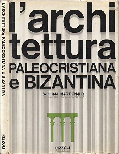 L'Architettura Paleocristiana e Bizantina.