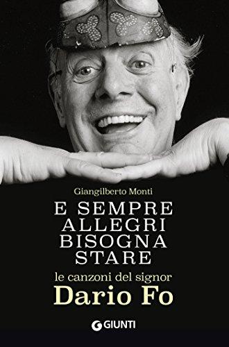 E sempre allegri bisogna stare. Le canzoni del signor Dario Fo (Italian Edition)