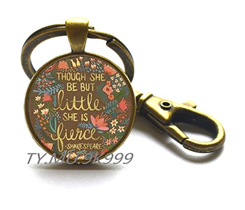 Though She Be But Little Key Ring, Quote Key Ring, Quote Jewelry,Though She Be But Little She is Fierce Keychain.Y0100 (2)