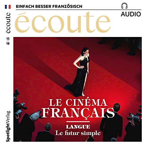 Écoute Audio - Le cinéma français. 13/2018     Französisch lernen Audio - Das französische Kino              By:                                                                                                                                 div.                               Narrated by:                                                                                                                                 div.                      Length: 54 mins     Not rated yet     Overall 0.0