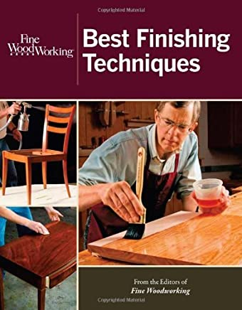 Fine Woodworking Best Finishing Techniques by Editors of Fine Woodworking (2011-10-18)