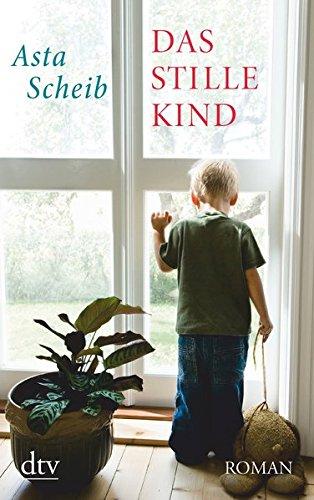 Das stille Kind: Roman