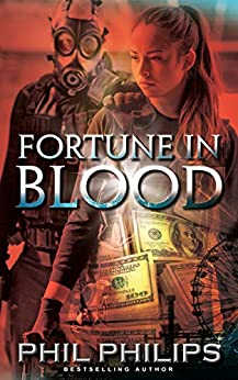 [Phil Philips]のFortune in Blood: A Los Angeles Crime Heist Mystery Thriller: Prequel to Mona Lisa's Secret (English Edition)
