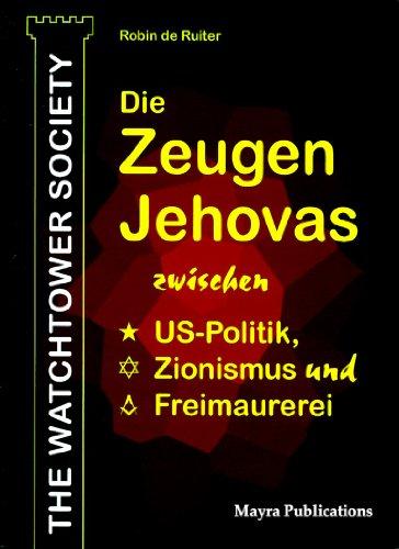 Die Zeugen Jehovas zwischen US-Politik, Zionismus und Freimaurerei