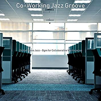 Chilled Piano Jazz - Bgm for Collaborative Workspaces