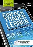 Einfach traden lernen: Der perfekte Tradingeinstieg - Carsten Umland