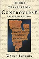 The Bible Translation Controversy 0967804450 Book Cover