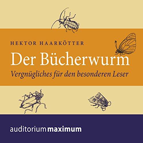 Der Bücherwurm: Vergnügliches für den besonderen Leser Titelbild