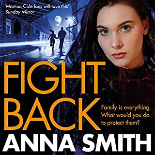 Fight Back                   By:                                                                                                                                 Anna Smith                               Narrated by:                                                                                                                                 Reanne Farley                      Length: 12 hrs and 6 mins     57 ratings     Overall 4.6