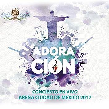 Adoración: Concierto en Vivo Arena Ciudad de México 2017