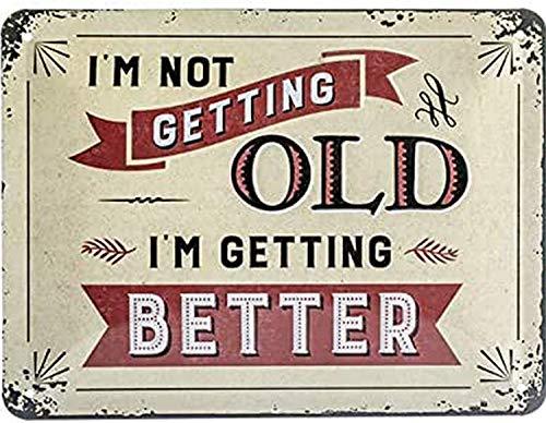 Nostalgic-Art Cartel de chapa retro I'm not getting old – Idea de regalo para cumpleaños, metálico, Diseño vintage para decoración pared, 15 x 20 cm