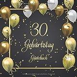 30. Geburtstag Gästebuch: Mit 100 Seiten zum Eintragen von Glückwünschen, Fotos, Anekdoten und herzlichen Botschaften der Geburtstagsgäste - Schöne ... ca. 21 x 21 cm, Cover: Goldene Luftballons