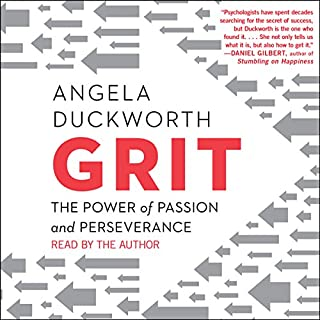 Grit     The Power of Passion and Perseverance              Written by:                                                                                                                                 Angela Duckworth                               Narrated by:                                                                                                                                 Angela Duckworth                      Length: 9 hrs and 22 mins     250 ratings     Overall 4.6