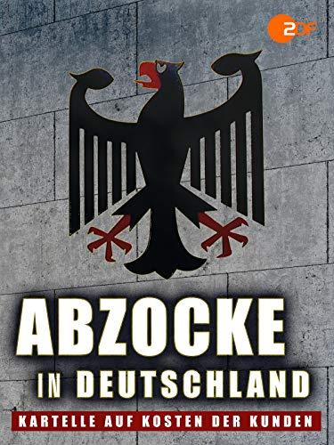 Abzocke in Deutschland - Kartelle auf Kosten der Kunden