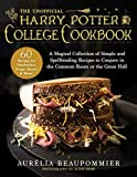 The Unofficial Harry Potter College Cookbook: A Magical Collection of Simple and Spellbinding Recipes to Conjure in the Common Room or the Great Hall