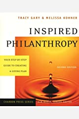 Inspired Philanthropy: Your Step-by-Step Guide to Creating a Giving Plan (Kim Klein's Fundraising Series Book 9) Kindle Edition