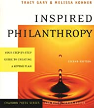 Inspired Philanthropy: Your Step-by-Step Guide to Creating a Giving Plan (Kim Klein's Fundraising Series Book 9)