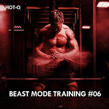 Beast Mode Training, Vol. 06